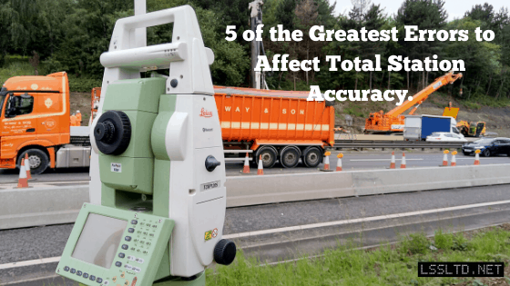 Total Station and the 5 Greatest Affects on Accuracy